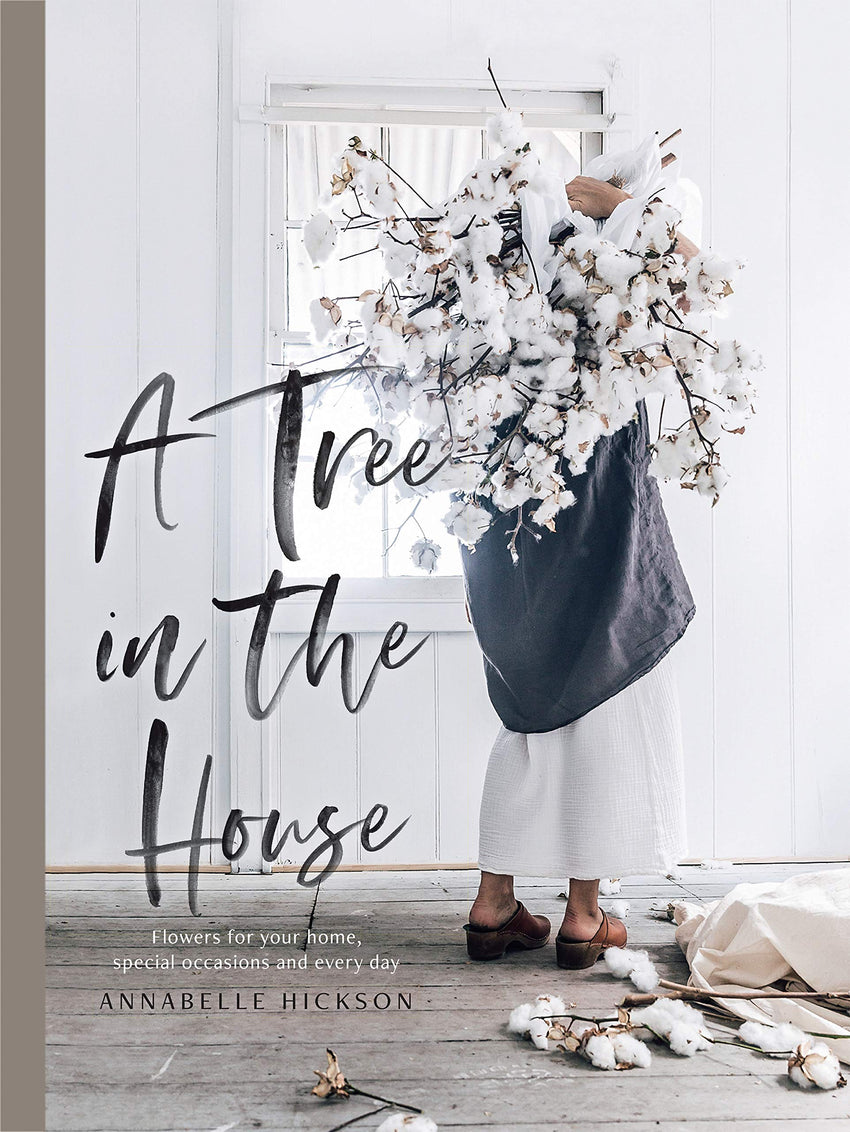 Hardie Grant Books / A Tree in the House: Flowers for your Home, Special Occasions and Every Day / 9780847838578