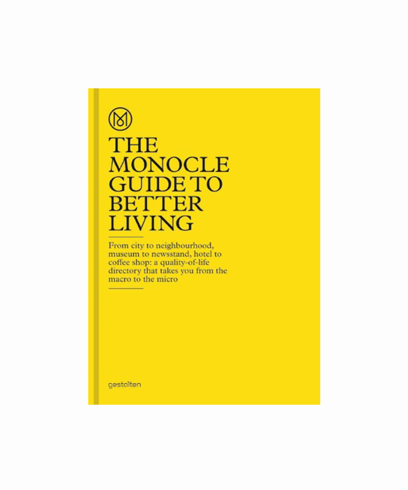 The Monocle / The Monocle Guide to Better Living / 9783899554908