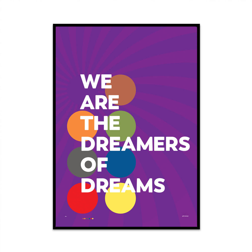 we are the deamers of dreams limited edition typography print inspired by willy wonka and the chocolate factory. design by phil christer of what phil sees.