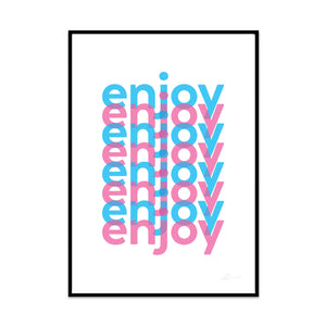 keep having fun typography limited edition art print from what phil sees. enjoy yourself and keep doing it. gallery wall art for your home decor.