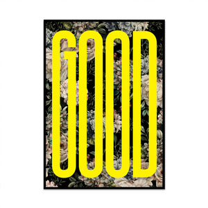 typography good limited edition print printed by what phil sees perfect prints for your home and gallery wall