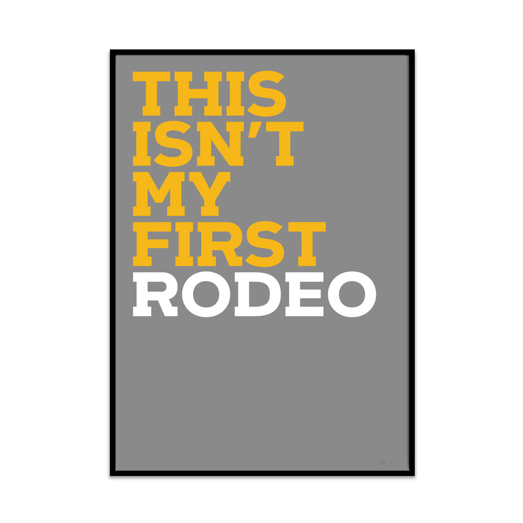 what Phil sees limited edition typography and photography art prints for your home and gallery wall this print is called first rodeo