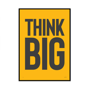 think big 4 limited edition typography art print from phil christer at what phil sees