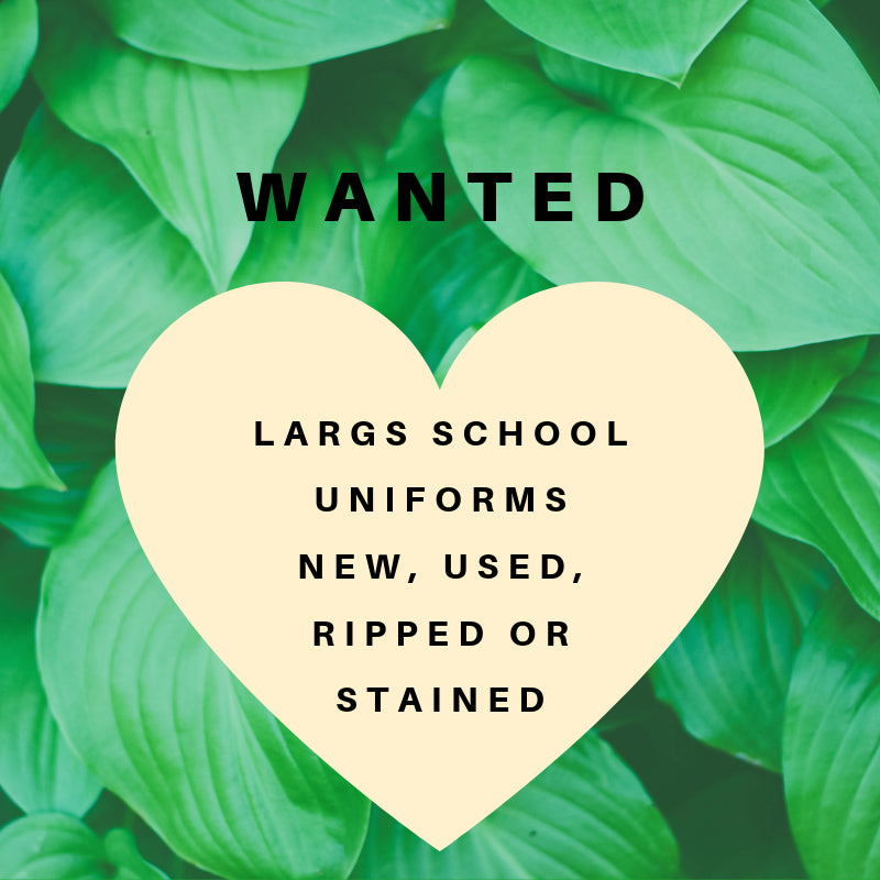 WANTED - NO LONGER USED SCHOOL UNIFORMS NEW, USED, RIPPED OR STAINED