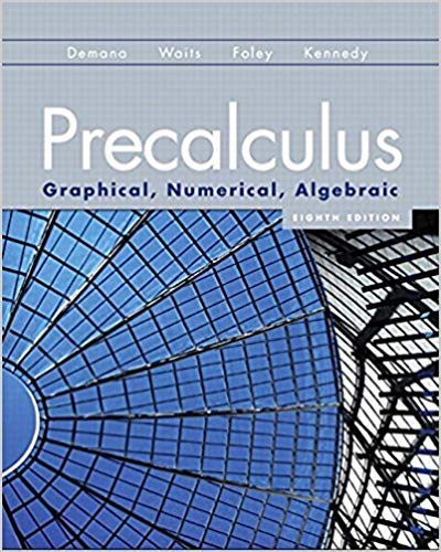 by Franklin D. Demanaand Bert K. Waits - Precalculus: Graphical, Numerical, Algebraic (8th Edition) (Hardcover) Pearson; 8 Edition (March 6, 2010) - [Bargain Books]