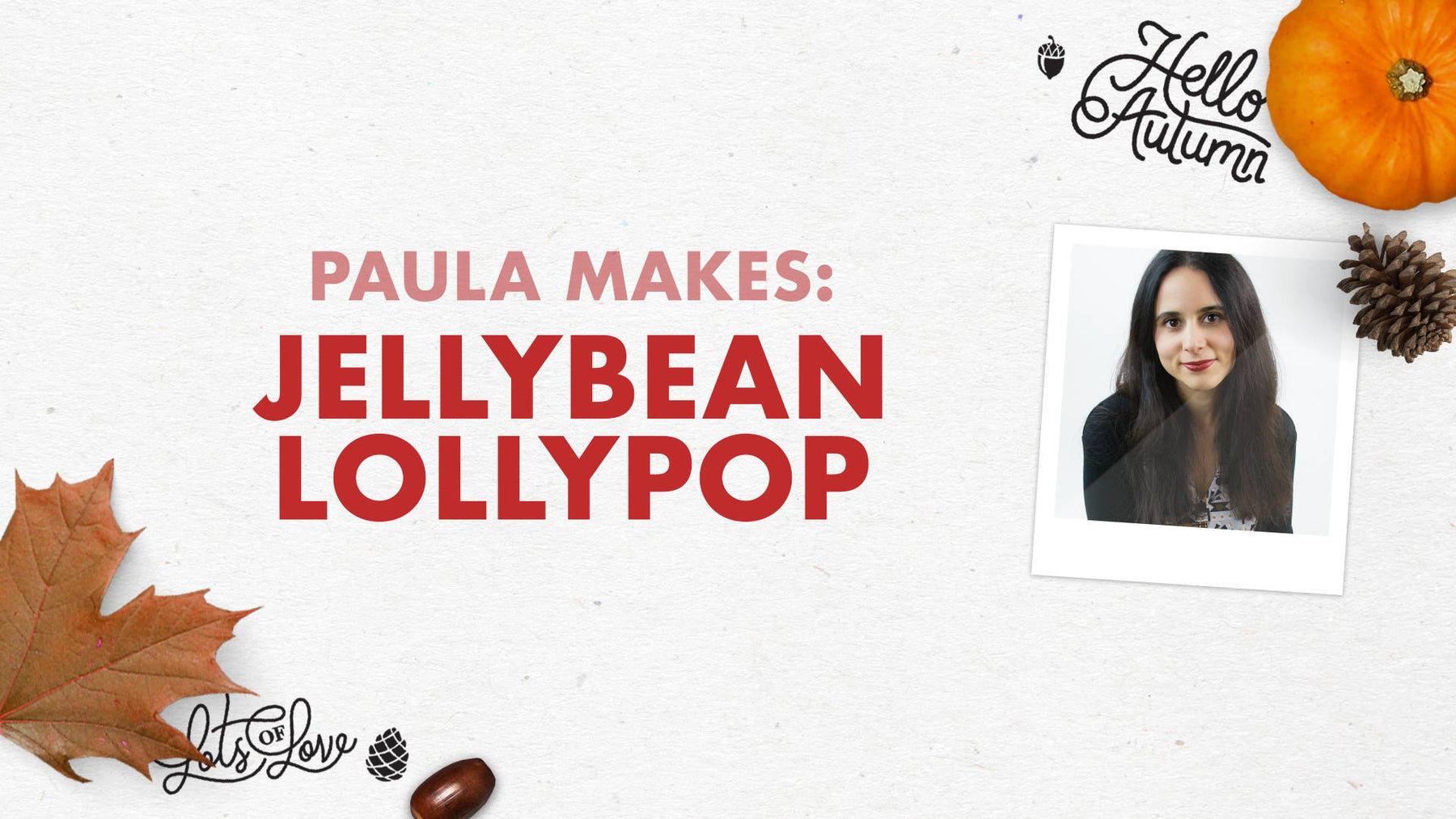 Tonic Craft Kit 12 - Hello Autumn Shaker Jellybean lollypop - Paula Pascual