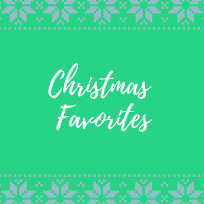 Our Christmas Favorites