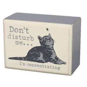 don't disturb me I am concentrating box sign