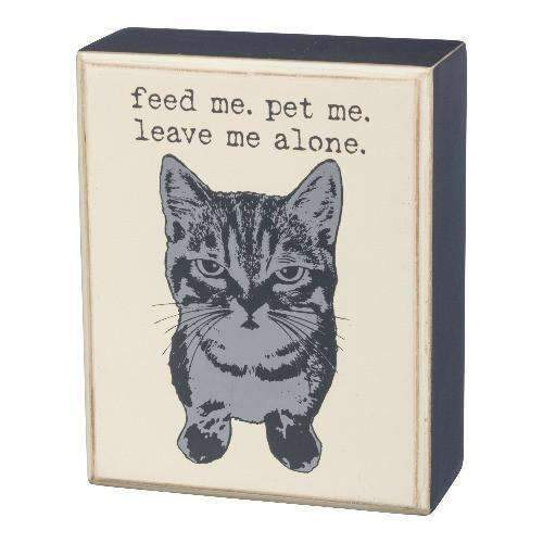 feed me pet me leave me alone box sign