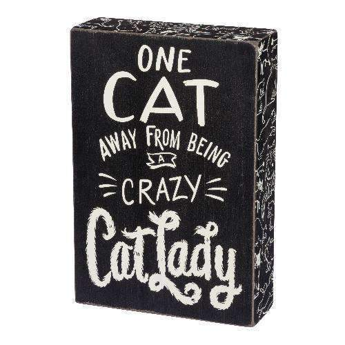 one cat away from being a crazy cat lady box sign
