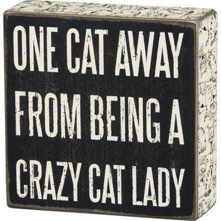 one cat away from being a crazy cat lady small black box sign