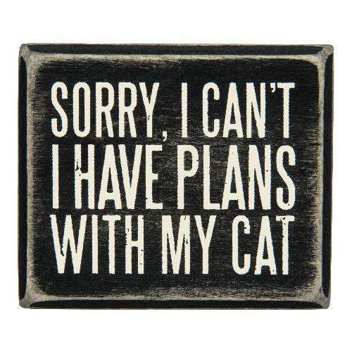 sorry I can't I have plans with my cats box sign