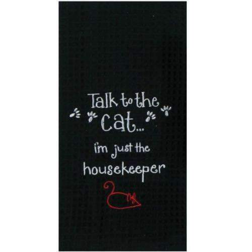 Talk To The Cat I'm Just The Housekeeper Towel