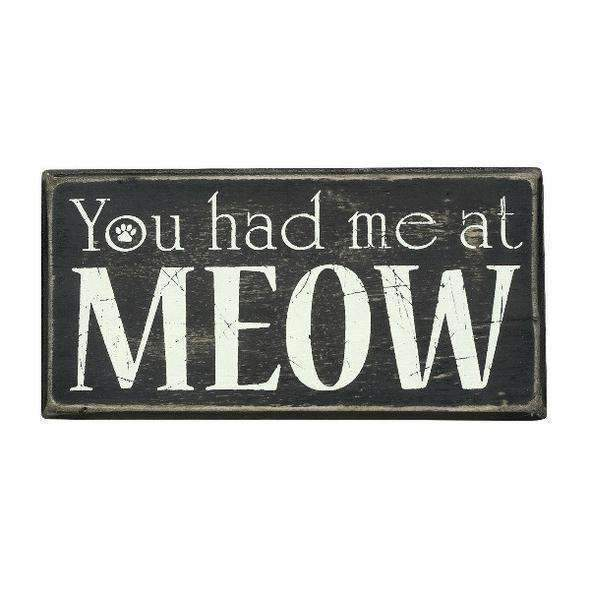 you had me at meow box sign