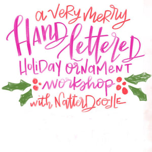 Hand Lettered Holiday Ornaments Workshop - Columbus - December 5