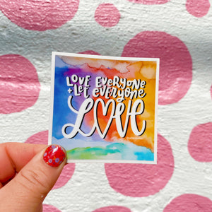 Love Everyone & Let Everyone Love - Watercolor