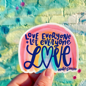 Love Everyone & Let Everyone Love - Rainbow