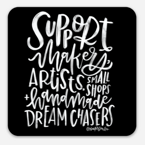 Support the Makers, Artists & Dreamers