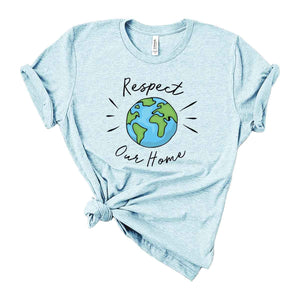 Respect Our Home T-Shirt