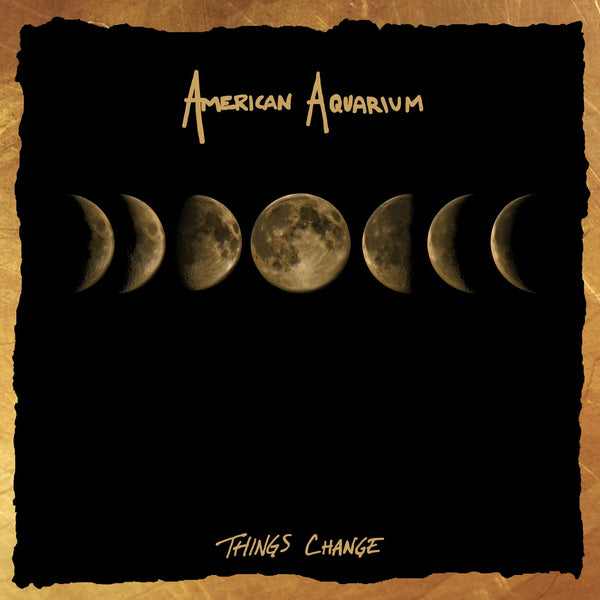 American Aquarium - Things Change [SIGNED CD]