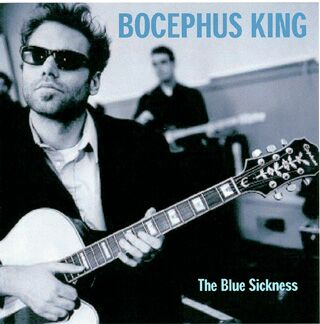 Bocephus King - The Blue Sickness [CD]