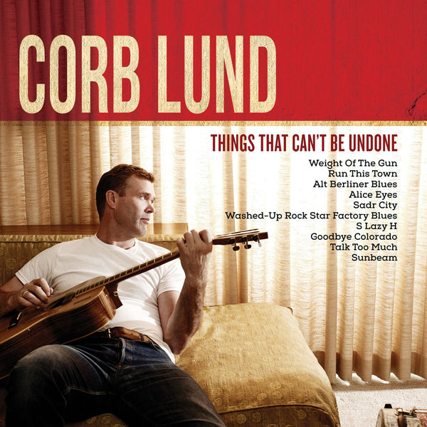 Corb Lund - Things That Can't Be Undone [CD]