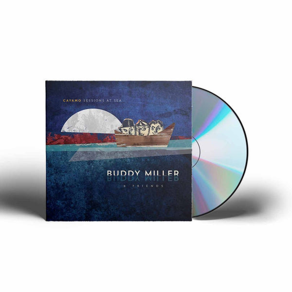 Buddy Miller & Friends - Cayamo Sessions At Sea [CD]