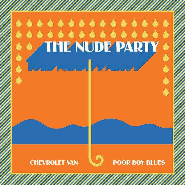 "The Nude Party - Chevrolet Van / Poor Boy Blues [7""]"