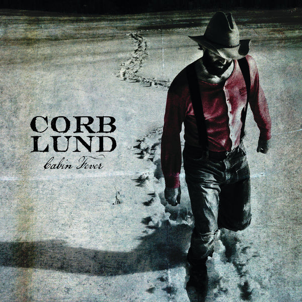 Corb Lund - Cabin Fever [Deluxe CD]
