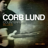 Corb Lund - Counterfeit Blues [Test Pressing]