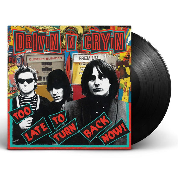Drivin N Cryin - Too Late To Turn Back Now [Vinyl]