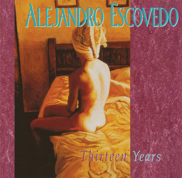 Alejandro Escovedo - Thirteen Years [CD]
