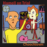 Hamell On Trial - Choochtown (20th Anniversary Edition) [Colored Test Pressing]