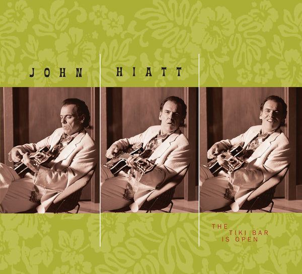 John Hiatt - The Tiki Bar Is Open [CD]