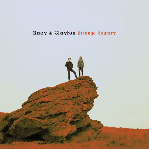 Kacy & Clayton - Strange Country [CD]