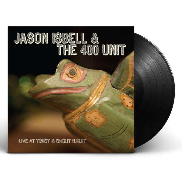 Jason Isbell & The 400 Unit - Live At Twist & Shout [Vinyl]