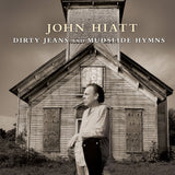 John Hiatt - Dirty Jeans And Mudslide Hymns [Test Pressing]