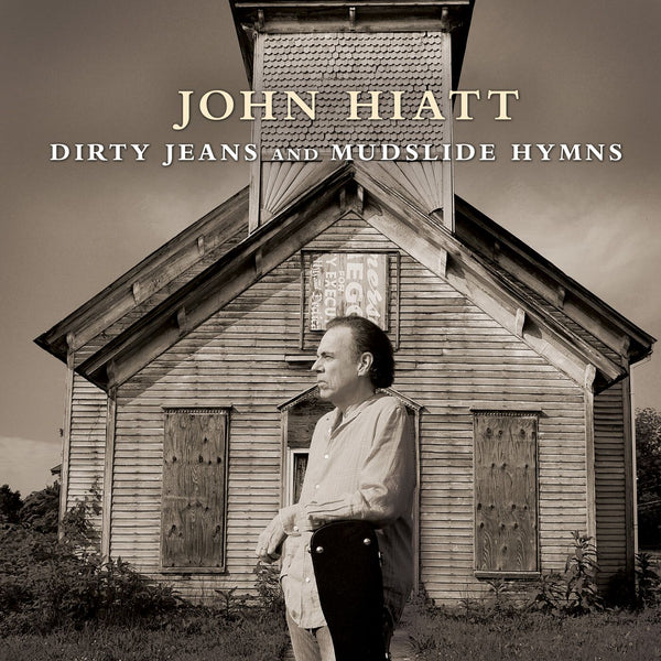 John Hiatt - Dirty Jeans And Mudslide Hymns [Vinyl]