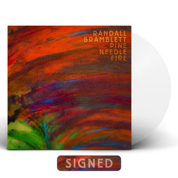 Randall Bramblett - Pine Needle Fire [SIGNED Colored Vinyl]