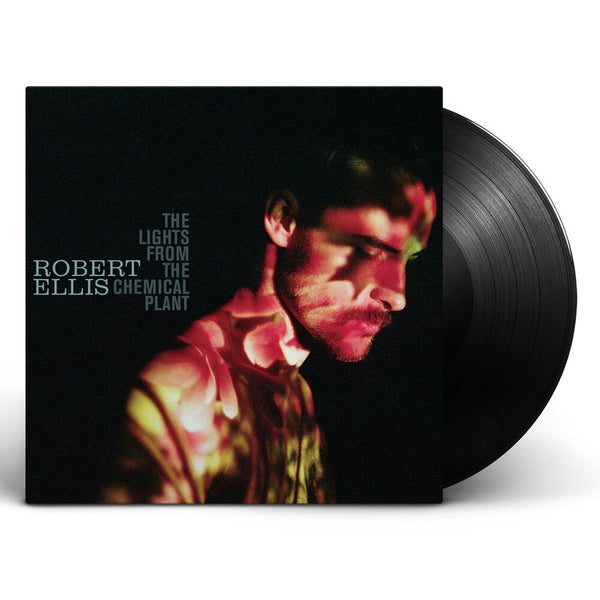 Robert Ellis - The Lights From The Chemical Plant [Vinyl]
