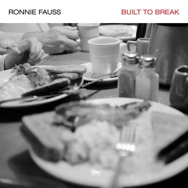 Ronnie Fauss - Built To Break [Vinyl]