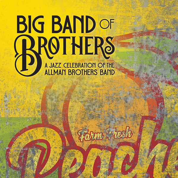 Big Band Of Brothers - A Jazz Celebration Of The Allman Brothers Band [CD]
