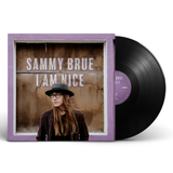 Sammy Brue - I Am Nice [SIGNED Vinyl]