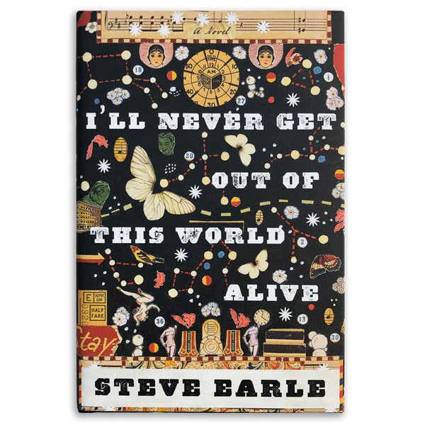 Steve Earle - I'll Ever Get Out Of This World Alive Book