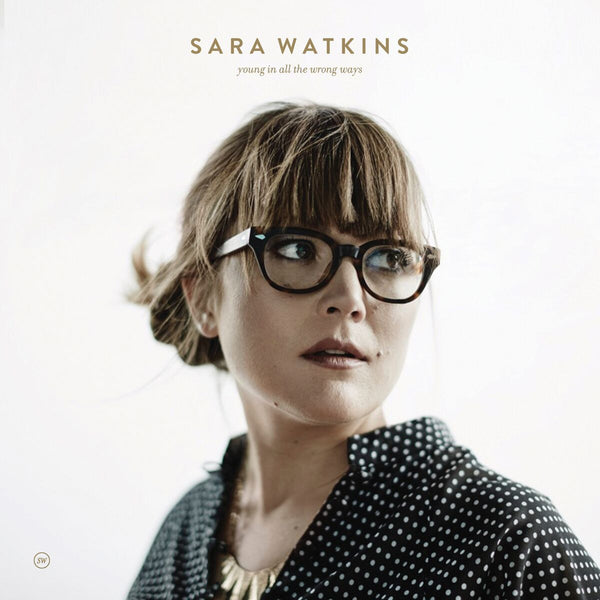 Sara Watkins - Young In All The Wrong Ways [Test Pressing]