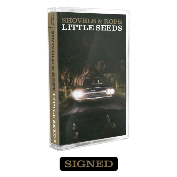 Shovels & Rope - Little Seeds [SIGNED Cassette]