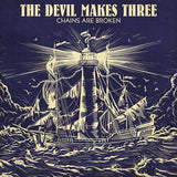 The Devil Makes Three - Chains Are Broken [SIGNED Vinyl]