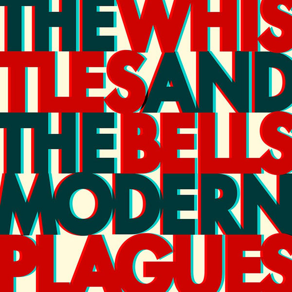 The Whistles & The Bells - Modern Plagues [SIGNED Test Pressing]
