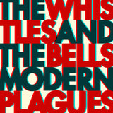 The Whistles & The Bells - Modern Plagues [Vinyl]