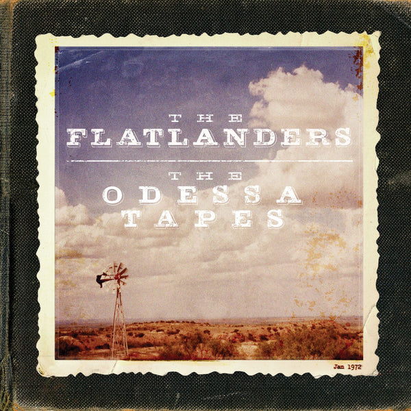 The Flatlanders - The Odessa Tapes [CD/DVD]